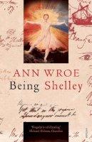Wroe, Ann - Being Shelley - 9780099507895 - V9780099507895