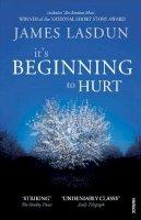 Lasdun, James - It's Beginning To Hurt - 9780099512325 - V9780099512325