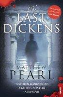 Pearl, Matthew - The Last Dickens. Matthew Pearl - 9780099512752 - KLJ0000241