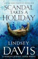 Davis, Lindsey - Scandal Takes a Holiday: A Marcus Didius Falco Novel - 9780099515234 - V9780099515234