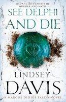 Davis, Lindsey - See Delphi and Die: A Marcus Didius Falco Novel - 9780099515241 - V9780099515241