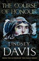 Davis, Lindsey - The Course of Honour - 9780099515258 - V9780099515258