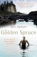 Vaillant, John - The Golden Spruce - 9780099515791 - V9780099515791