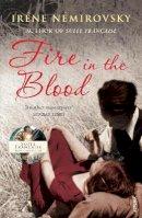 Nemirovsky, Irene - Fire in the Blood - 9780099516095 - KKD0007486
