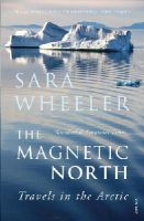 Wheeler, Sara - The Magnetic North - 9780099516880 - V9780099516880