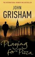 Grisham, John - Playing with Pizza - 9780099519881 - KRF0009315