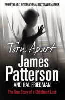 Patterson, James - Torn Apart: The True Story of a Childhood Lost - 9780099522843 - KRA0012095