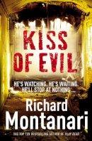 Montanari, Richard - Kiss of Evil - 9780099524847 - KTG0018088