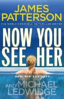 Patterson, James - Now You See Her - 9780099525325 - KRA0010867