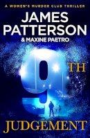 James Patterson - 9th Judgement. James Patterson (Womens Murder Club 9) - 9780099525387 - 9780099525387