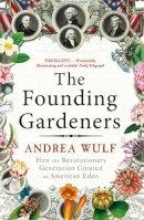 Wulf, Andrea - The Founding Gardeners - 9780099525622 - V9780099525622