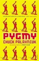 Palahniuk, Chuck - Pygmy - 9780099526971 - 9780099526971