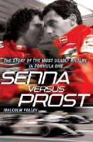 Folley, Malcolm - Senna Versus Prost: The Story of the Most Deadly Rivalry in Formula One - 9780099528098 - KOC0017382
