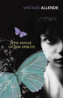 Allende, Isabel - The House Of The Spirits (Vintage Classics) - 9780099528562 - 9780099528562