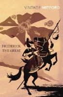 Mitford, Nancy - Frederick the Great - 9780099528869 - 9780099528869