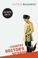 Bulgakov, Mikhail - A Country Doctor's Notebook (Vintage Classics) - 9780099529569 - V9780099529569