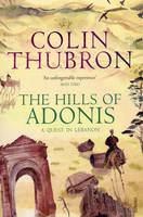 Thubron, Colin - The Hills of Adonis - 9780099532286 - V9780099532286