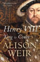 Weir, Alison - Henry VIII: King and Court - 9780099532422 - V9780099532422