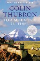 Colin Thubron - To a Mountain in Tibet - 9780099532644 - V9780099532644