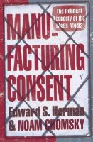 Herman, Edward S, Chomsky, Noam - Manufacturing Consent: The Political Economy of the Mass Media - 9780099533115 - V9780099533115