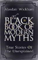 Wickham, Alasdair - The Black Book of Modern Myths - 9780099533627 - V9780099533627