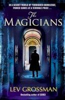 Grossman, Lev - The Magicians. Lev Grossman - 9780099534440 - 9780099534440