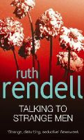 Rendell, Ruth - Talking to Strange Men - 9780099535300 - KRF0000749