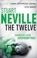 Neville, Stuart - The Twelve - 9780099535348 - KHN0000543