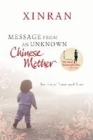 Xinran Xinran - Message from an Unknown Chinese Mother: Stories of Love and Loss - 9780099535751 - V9780099535751