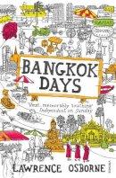 Osborne, Lawrence - Bangkok Days - 9780099535973 - V9780099535973