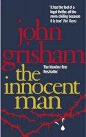 Grisham, John - The Innocent Man - 9780099537120 - 9780099537120