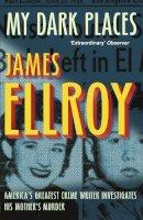 James Ellroy - My Dark Places - 9780099537847 - V9780099537847