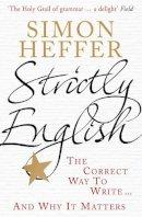 Heffer, Simon - Strictly English - 9780099537939 - KIN0032098