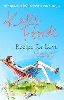 Katie Fforde - Recipe for Love - 9780099539179 - V9780099539179