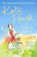 Katie Fforde - A French Affair - 9780099539193 - V9780099539193