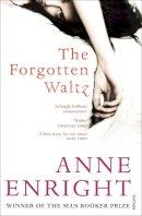 - The Forgotten Waltz. Anne Enright - 9780099539780 - V0000099539780