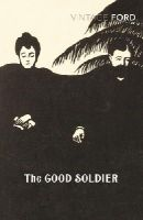 Ford Madox Ford - The Good Soldier - 9780099540670 - 9780099540670