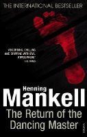 Mankell, Henning - The Return of the Dancing Master - 9780099541882 - 9780099541882