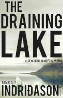 Arnaldur Indridason - The Draining Lake (Reykjavik Murder Mysteries 4) - 9780099542216 - V9780099542216