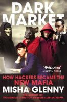 Misha Glenny - DarkMarket: How Hackers Became the New Mafia - 9780099546559 - V9780099546559