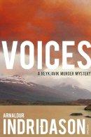 Indridason, Arnaldur - Voices (Reykjavik Murder Mysteries 3) - 9780099546627 - 9780099546627