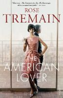 Tremain, Rose - The American Lover - 9780099548447 - 9780099548447