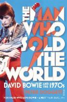 Peter Doggett - The Man Who Sold The World - 9780099548874 - 9780099548874