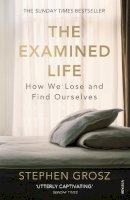 Grosz, Stephen - The Examined Life - 9780099549031 - 9780099549031