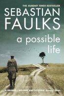 Faulks, Sebastian - A Possible Life - 9780099549222 - V9780099549222
