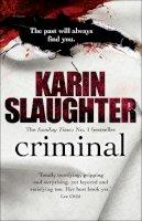 Slaughter, Karin - Criminal (Will Trent / Atlanta Series) - 9780099550280 - KTK0100576