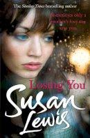 Lewis, Susan - Losing You - 9780099550754 - 9780099550754