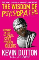 Dutton, Dr Kevin - The Wisdom of Psychopaths - 9780099551065 - 9780099551065
