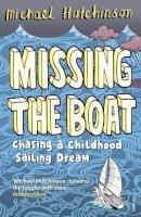 Hutchinson, Michael - Missing the Boat - 9780099552345 - V9780099552345