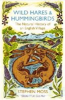 Moss, Stephen - Wild Hares and Hummingbirds - 9780099552468 - V9780099552468